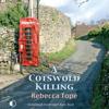 Rebecca Tope - A Cotswold Killing (Unabridged) artwork