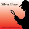 Arthur Conan Doyle - Silver Blaze (Unabridged) (Unabridged) artwork
