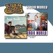 Sergio Murilo - Oh! Carol (Album Version)