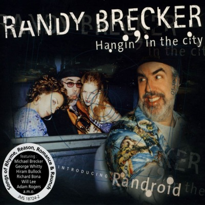 Hangin In the City - Randy Brecker