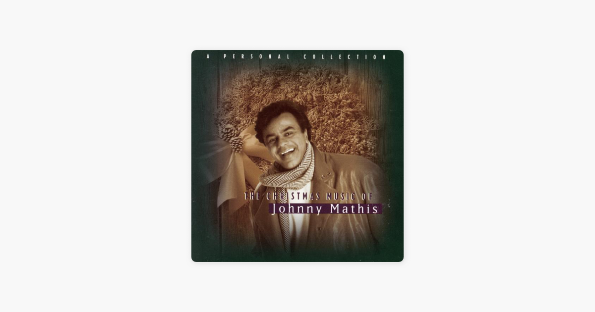 The Christmas Music of Johnny Mathis: A Personal Collection de ...