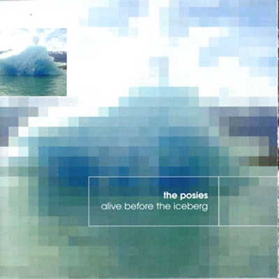 Alive Before the Iceberg - The Posies