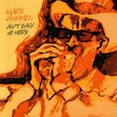Mark Hummel - Big Easy (Ain't Easy No More)