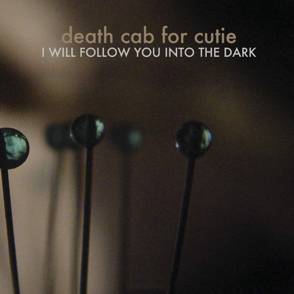 I Will Follow You Into the Dark - EP by Death Cab for Cutie on iTunes