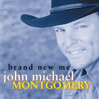 Brand New Me - John Michael Montgomery