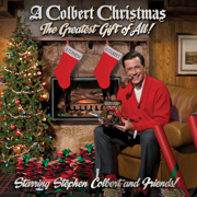 A Colbert Christmas: The Greatest Gift of All! - Stephen Colbert - Stephen Colbert