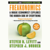 Freakonomics: Revised Edition (Unabridged) [Unabridged Nonfiction] - Steven D. Levitt & Stephen J. Dubner