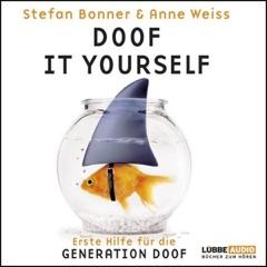 Doof it yourself. Erste Hilfe für die Generation Doof