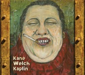 Kane Welch Kaplin - I Wish I Had That Mandolin
