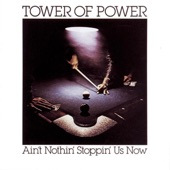 Tower of Power - Ain't Nothin' Stoppin' Us Now (Album Version)