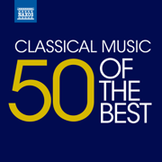 Classical Music: 50 of the Best - Various Artists - Various Artists