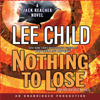 Nothing to Lose: A Jack Reacher Novel (Unabridged) - Lee Child