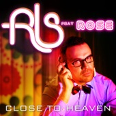 Close to Heaven (feat. Rose) [Remixes] - EP