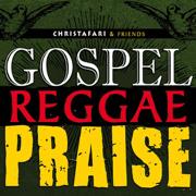 Gospel Reggae Praise - Christafari and Friends
