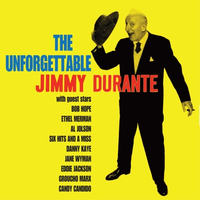The Unforgettable Jimmy Durante - Jimmy Durante