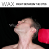 Wax - Right Between the Eyes portada