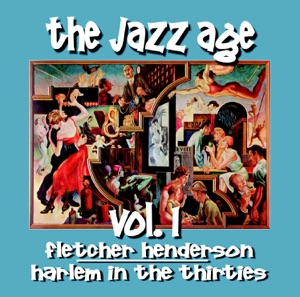 The Jazz Age, Vol. 1 - Harlem In the Thirties