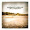 Early In the Morning - James Vincent McMorrow