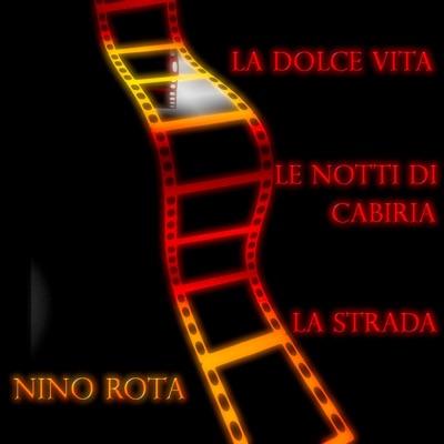 La dolce vita / Le notti di Cabiria / La strada (Original Motion Picture Soudtrack) - Nino Rota