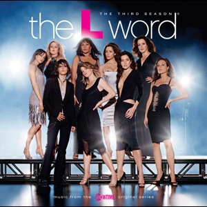 The L Word: The Third Season (Music from the Showtime Original Series)