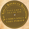 The Great American Songbook: Ladies Sings Cole Porter - I Get a Kick Out of You - Various Artists