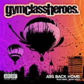 Gym Class Heroes - Ass Back Home (feat. Neon Hitch)