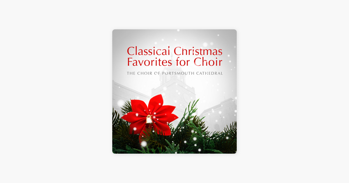 classical christmas favorites for choir by the choir of portsmouth cathedral on apple music - Classical Christmas