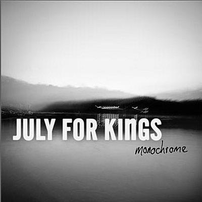 Monochrome - July for Kings