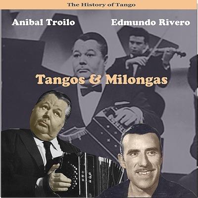 The History of Tango / Tangos & Milongas, Recordings 1947 - Edmundo Rivero