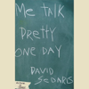 David Sedaris - Me Talk Pretty One Day  artwork