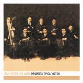 RCA Victor 100 Años: Orquesta Tipica Victor