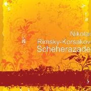 Scheherazade - Nikolai Rimsky-Korsakov - Nikolai Rimsky-Korsakov