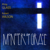 Philip Glass - Monsters of Grace - The Philip Glass Ensemble