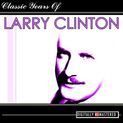 Classic Years of Larry Clinton - Larry Clinton