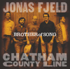 Brother of Song - Jonas Fjeld & Chatham County Line