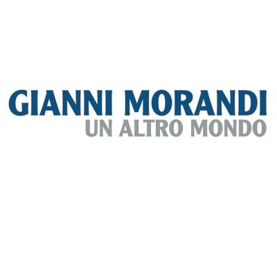 Un Altro Mondo - Single - Gianni Morandi