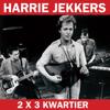 2 x 3 Kwartier - Harrie Jekkers