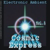 Cosmic Express - Electronic Ambient Vol. 5