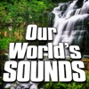 Our World's Sounds (Nature Sounds)