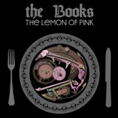 The Books - The Lemon of Pink I