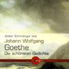 Johann Wolfgang von Goethe - Johann Wolfgang Goethe - Die schönsten Gedichte Grafik