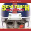 Dan Jenkins - Semi-Tough (Unabridged)  artwork
