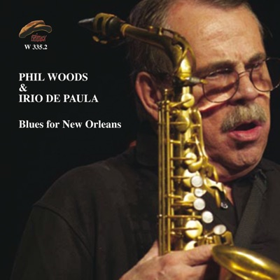Blues for New Orleans - Phil Woods