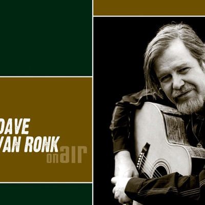 Dave Van Ronk - On Air - Dave Van Ronk