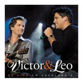 Victor & Leo (Ao Vivo Em Uberlândia)