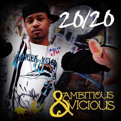 Ambitious & Vicious - 20/20