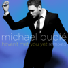 Haven't Met You Yet (Remixes) - EP - Michael Bublé