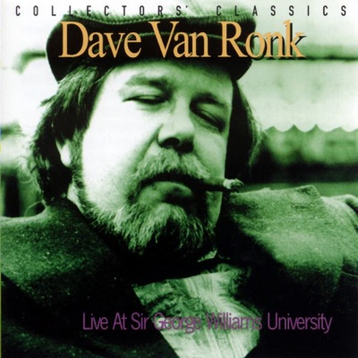 Live At Sir George William University - Dave Van Ronk