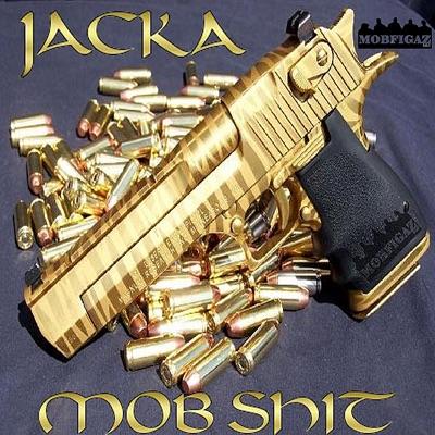 Mob Shit Single - The Jacka