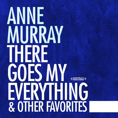 There Goes My Everything & Other Favorites (Remastered) - Anne Murray